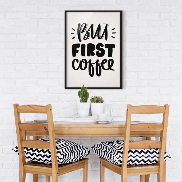 Bild mit Rahmen - But first Coffee - Hochformat 3:4