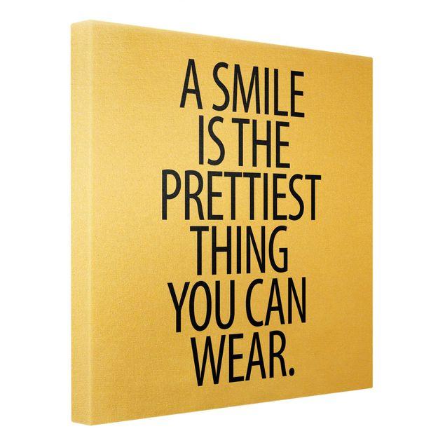 Leinwandbild Gold - A Smile is the prettiest thing Sans Serif - Quadrat 1:1