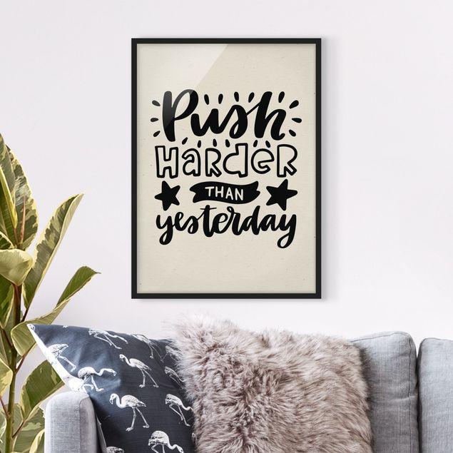 Bild mit Rahmen - Push harder than yesterday - Hochformat 3:4