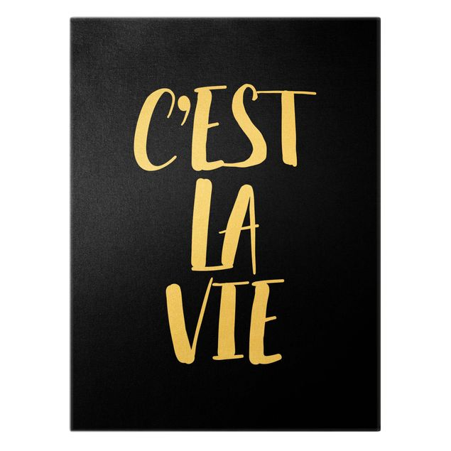 Leinwandbild Gold - C'EST LA VIE - Hochformat 3:4