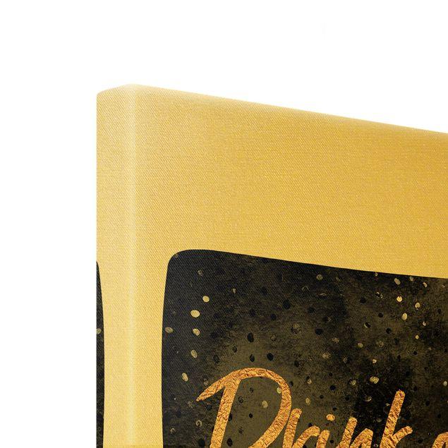 Leinwandbild Gold - Drink Coffee, Do Good - schwarz - Hochformat 3:4