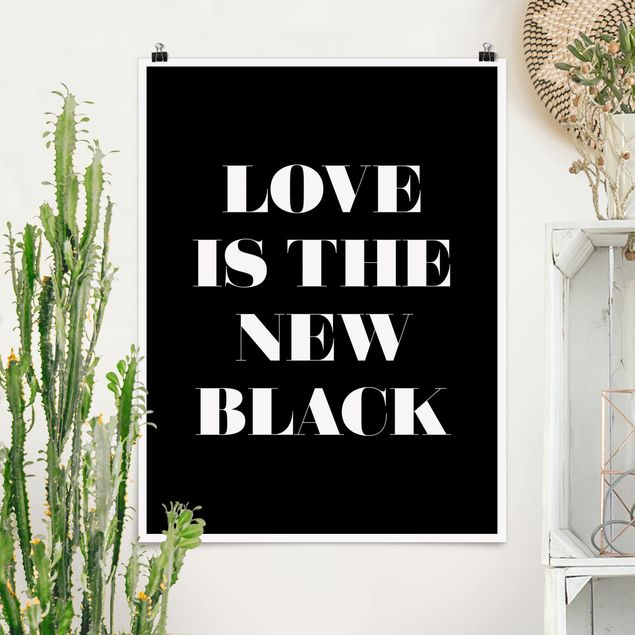 Poster - Love is the new black - Hochformat 3:4