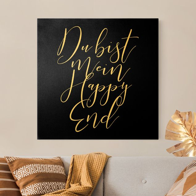 Leinwandbild Gold - Du bist mein Happy End Schwarz - Quadrat 1:1