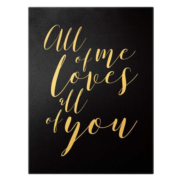 Leinwandbild Gold - All of me loves all of you Schwarz - Hochformat 3:4