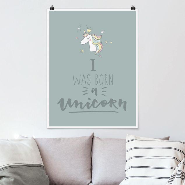 Poster - I was born a Unicorn - Hochformat 3:4