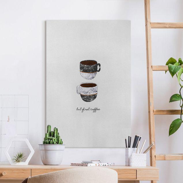 Leinwandbild - Tassen Zitat But First Coffee - Hochformat 2:3